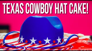 How To Make A Texas COWBOY HAT CAKE! Americana Stars & Stripes Made With Vanilla Cake!