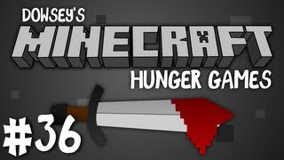 Dowsey's Minecraft Hunger Games :: #36 ::