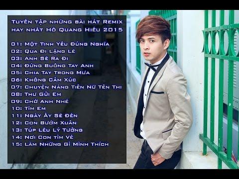 Hồ Quang Hiếu tuyển chọn những bài hát Remix hay nhất 2015