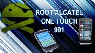 Como Rootear Alcatel One Touch 991 100% Funcional Sin