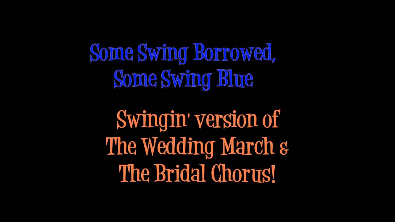 Wedding Song Here Comes The Bride Swing Style