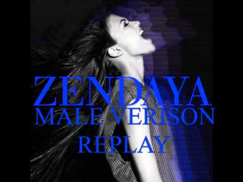 Zendaya - Replay (MALE VERSION)