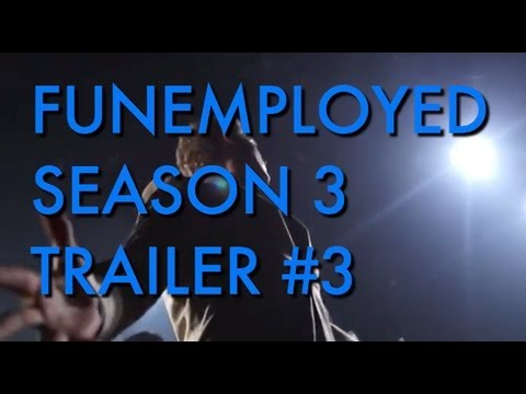 Funemployed: Season 3 Trailer 3