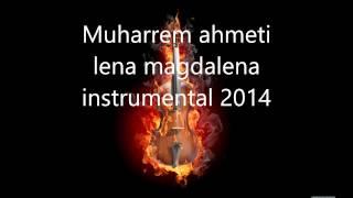 Muharem Ahmeti 2014 Instrumental Karaoke Lena Magdalena