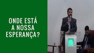 Onde esta a nossa esperanca?