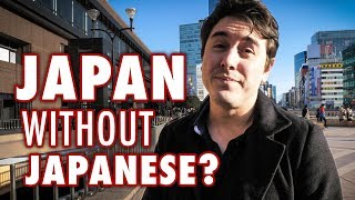 How Difficult is Travelling Japan without Japanese? | Travel Tips