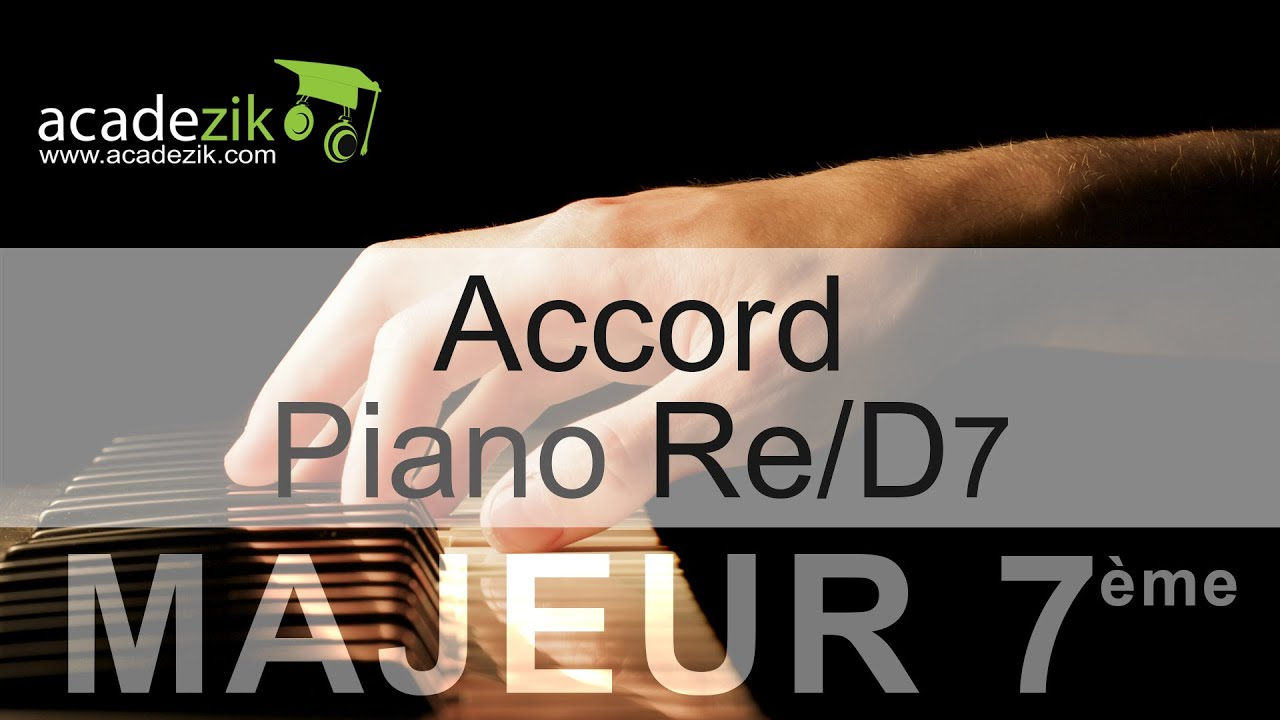 Accord piano Ru00e9 septiu00e8me - D7 chord (vidu00e9o) - YouTube