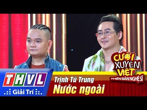 THVL | Cười xuyên Việt - Phiên bản nghệ sĩ 2016 | Tập 8 [3]: Nước ngoài - Trịnh Tú Trung