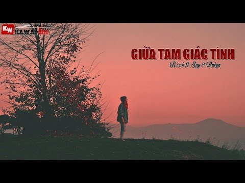 Giữa Tam Giác Tình - R.i.c.k ft. Spy & Rubyn [ Video Lyrics ]