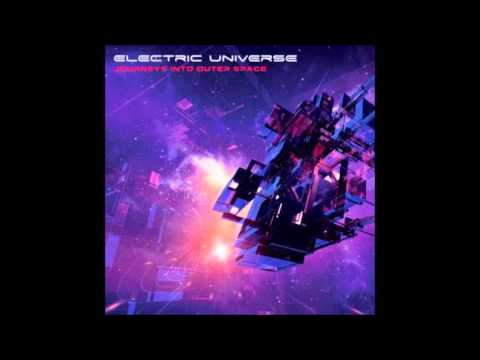 Electric Universe - Journeys Into Outer Space [Full Album]