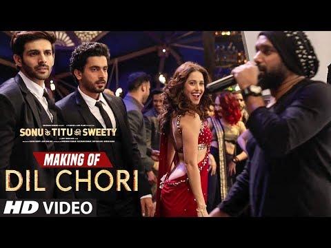Making of Dil Chori Video Song   Yo Yo Honey Singh    Kartik Aaryan, Nushrat Bharucha   Sunny Singh