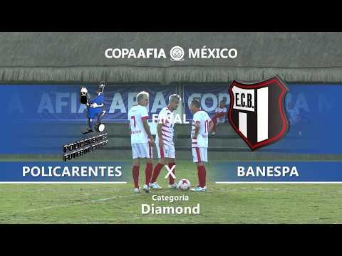 Copa AFIA México 2017 - POLICARENTES X BANESPA FINAL- DIAMOND - 16/11/2017