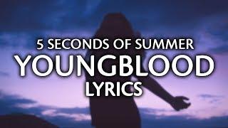 5 Seconds Of Summer - Youngblood (Lyrics / Lyric Video)