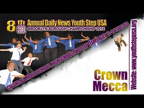 Crown Mecca - 8th Annual Daily News Youth Step USA Brooklyn Borough Championship