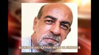 Juiz decreta segredo de justi�a em investiga��o de assassinato de jornalismo