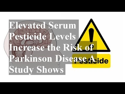 Elevated Serum Pesticide Levels Increase the Risk of Parkinson Disease A Study Shows