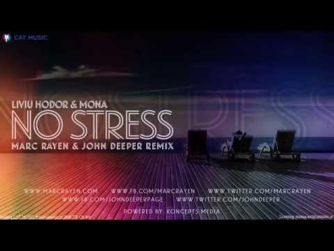 Liviu Hodor Feat. Mona - No Stress (Marc Rayen & John Deeper Remix)