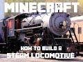 Minecraft: How to Build a Steam Locomotive