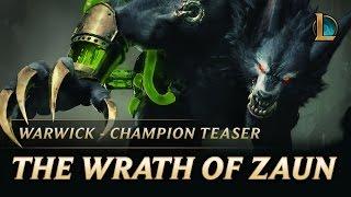 League of Legends - Warwick: The Wrath of Zaun Champion Teaser