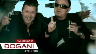 DJOGANI & MILE Dva Drugara OFFICIAL VIDEO HD