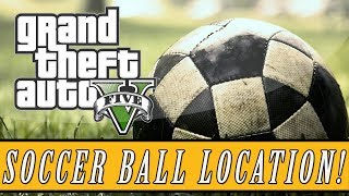 "Grand Theft Auto 5 Secret ""Soccer Ball"" Location! Soccer"