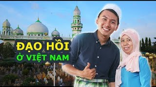 HỒI GIÁO ở Việt Nam • Du lịch vào thế giới NGƯỜI CHĂM |Ăn gì An Giang
