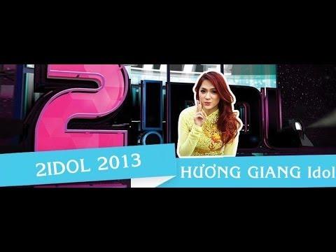 2Idol 2013: Hương Giang Idol Full
