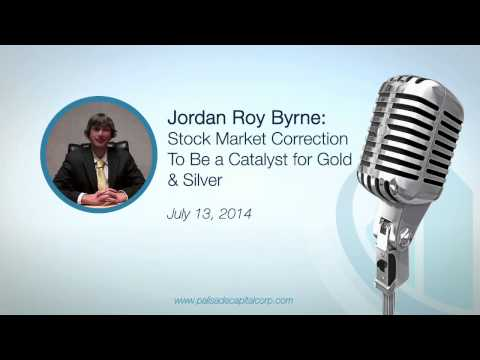 Jordan Roy-Byrne: Stock Market Correction To Be A Catalyst For Gold & Silver -- 7/13/14