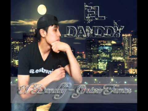 El Danddy - Quiero Fumar [Cumbia 2013]