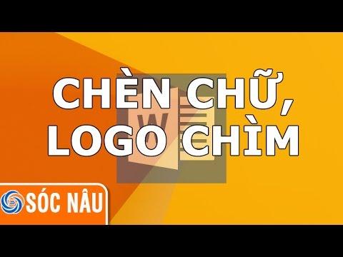Cách chèn chữ, logo chìm trong Word 2013