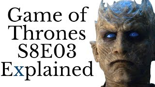 Game of Thrones S8E03 Explained