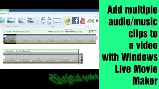 Windows Movie Maker Made Easy Add Multiple Music Clips