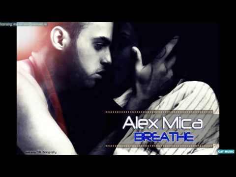 Alex Mica - Breathe (Official Single)