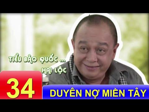 Phim Việt Nam Hay | Duyên Nợ Miền Tây - Tập 34