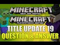 Minecraft Xbox & Playstation - TITLE UPDATE 19 QUESTION & ANSWER MORE MOBS LIMIT!?! [TU19]