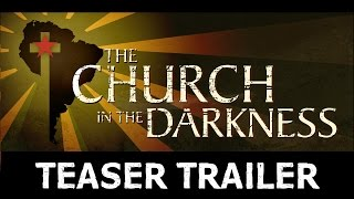 The Church in the Darkness - Teaser Trailer