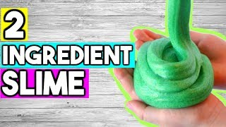 2 INGREDIENT SLIME RECIPES! How to Make Slime WITHOUT GLUE or BORAX!