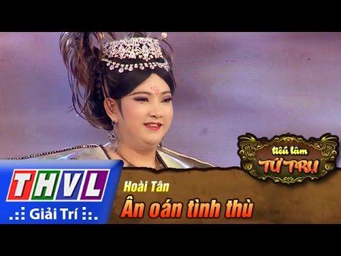 THVL | Tiếu lâm tứ trụ - Tập 7: Ân oán tình thù - Hoài Tân