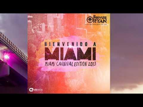 Private Ryan Presents Bienvenido A Miami 2013 (Miami Carnival Edition