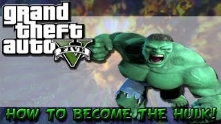 GTA V: HOW TO BECOME THE HULK (Funny GTA Cheat Glitch)
