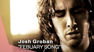 Josh Groban February Song (Video)