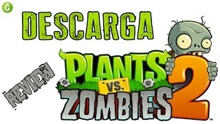 ¡¡ DESCARGA YA Plants VS Zombies 2 It's About Time