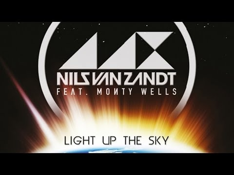 Nils Van Zandt Feat Monty Wells - Light Up The Sky (Extended Mix)