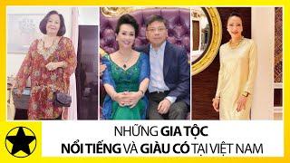 Bí Mật Về Những Gia Tộc Giàu Nhất Việt Nam