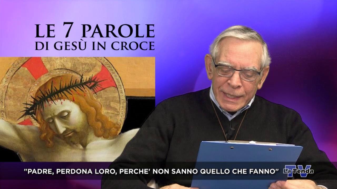 Quaresima 2020 - Giovedì 9 aprile - Le 7 parole di Gesù in croce