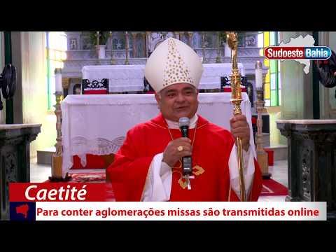 Caetité: Missas são realizadas pela primeira vez sem fieis e com portas fechadas