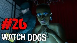 Watch Dogs Walkthrough Ep.26 | Popping Poppy's Cherry? Or Not [PS4 HD]