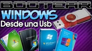 Como Bootear Windows Xp/Vista/7/8 Desde Una Memoria Usb