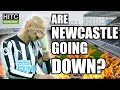 Are Newcastle Getting RELEGATED FAN VIEW