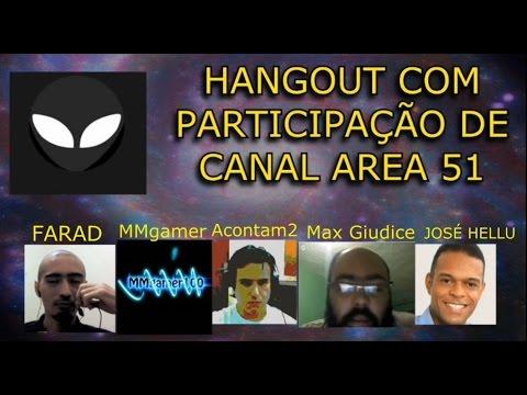 Hangout com canal area 51, Farad, Insólito, André, Hellu,Daniel,MMgamer